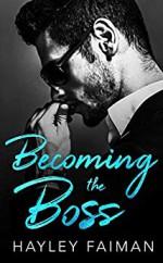 Becoming the Boss (Zanetti Famiglia #1) - Hayley Faiman