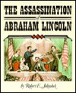 The Assassination of Abraham Lincoln - Robert Jakoubek