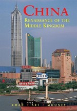China: Renaissance of the Middle Kingdom - Charis Chan, Paul Mooney, Neil Art