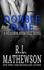 Double Dare (Neighbor from Hell #6) - R.L. Mathewson