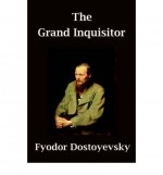 The Grand Inquisitor - Fyodor Dostoyevsky