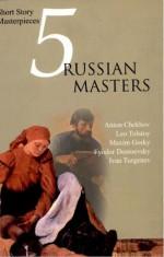 5 Russian Masters - Leo Tolstoy, Ivan Turgenev, Anton Chekhov, Maxim Gorky