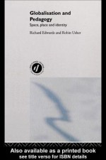 Globalisation and Pedagogy - Richard Edwards, Robin Usher