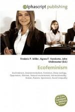 Ecofeminism - Agnes F. Vandome, John McBrewster, Sam B Miller II