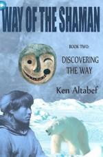 Discovering the Way - Ken Altabef