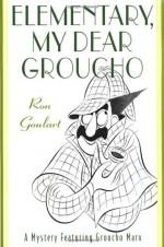 Elementary, My Dear Groucho - Ron Goulart