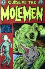 Curse of Molemen Big Baby - Charles Burns