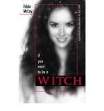 If You Want to Be a Witch: A Practical Introduction to the Craft - Edain McCoy