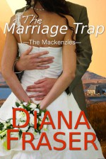 The Marriage Trap - Diana Fraser