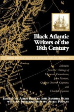 Black Atlantic Writers of the Eighteenth Century: Living the New Exodus in England and the Americas - Sandra Burr, Adam Potkay