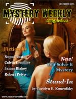 Mystery Weekly Magazine: December 2015 - Calvin Demmer, Carolyn E. Kourofsky, Nupur Tustin, James Blakey, Robert Petyo