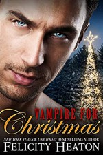 Vampire for Christmas - Felicity Heaton