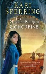 The Grass King's Concubine (Daw Books Collectors) by Kari Sperring (7-Aug-2012) Mass Market Paperback - Kari Sperring