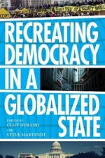 Recreating Democracy in a Globalized State - Cliff Durand, Steve Martinot