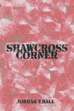 Shawcross Corner - Jordan Krall