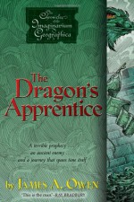 The Dragon's Apprentice (Chronicles of the Imaginarium Geographica, The) - James A. Owen, James A. Owen