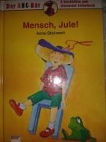 Mensch, Jule! - Anne Steinwart