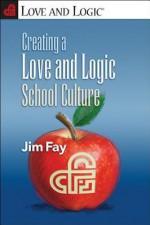 Creating a Love and Logic School Culture - Jim Fay