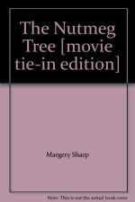 The Nutmeg Tree [movie tie-in edition] - Margery Sharp
