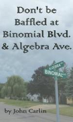 Don't be Baffled at Binomial Blvd. & Algebra Ave. - John Carlin, Jansina