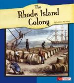 The Rhode Island Colony - Kathleen W. Deady