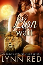 Lion in Wait (Alpha Lion Paranormal Shifter Romance) - Lynn Red
