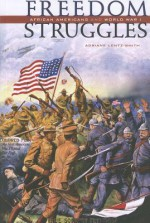 Freedom Struggles: African Americans and World War I - Adriane Lentz-Smith