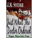 Just What the Doctor Ordered - J.M. Snyder