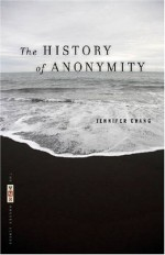 The History of Anonymity: Poems (The VQR Poetry Series) - Jennifer Chang