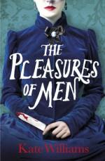 The Pleasures of Men - Kate Williams