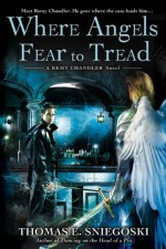 Where Angels Fear to Tread - Thomas E. Sniegoski