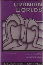Uranian Worlds: A Guide to Alternative Sexuality in Science Fiction, Fantasy, and Horror - Eric Garber, Lyn Paleo