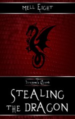 Stealing the Dragon - Mell Eight