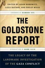 The Goldstone Report: The Legacy of the Landmark Investigation of the Gaza Conflict - Adam Horowitz, Lizzy Ratner, Philip Weiss, Desmond Tutu, Naomi Klein