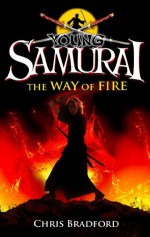 Young Samurai: The Way of Fire (short story) - Chris Bradford