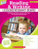 Reading & Writing Lessons for the SMART Board (Grades K�1): Motivating, Interactive Lessons That Teach Key Reading & Writing Skills - Scholastic Inc., Scholastic Inc.