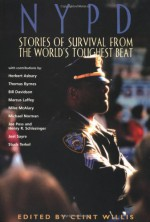 NYPD: Stories of Survival from the World's Toughest Beat (Adrenaline) - Clint Willis, Herbert Asbury, Thomas Byrnes, Studs Terkel