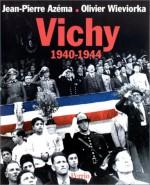 Vichy, 1940-1944 - Jean-Pierre Azéma