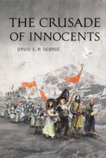 The Crusade of Innocents - David George