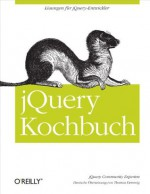 JQuery Kochbuch (German Edition) - jQuery Community Experts