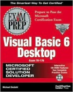 MCSD Visual Basic 6 Desktop Exam Prep Exam 70-176 [With Contains a Specially-Commissioned Exam Simulation] - Michael V. Ekedahl