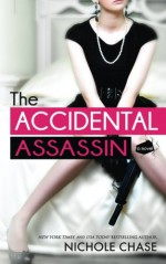 The Accidental Assassin (The Assassins) - Nichole Chase