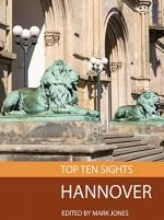 Top Ten Sights: Hannover - Mark Jones