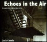 Echoes in the Air - Jack Currie
