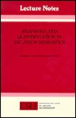 Anaphora & Quantification in Situation Semantics (Lecture Notes) - Jean Mark Gawron, Stanley Peters