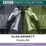 Double Bill: Forty Years On & A Woman of No Importance - Alan Bennett