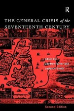 The General Crisis of the Seventeenth Century - Geoffrey Parker, Lesley M. Smith