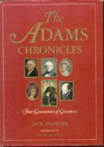 The Adams Chronicles: Four Generations of Greatness - Jack Shepherd