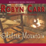 Shelter Mountain - Robyn Carr, Therese Plummer, Recorded Books