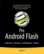 Pro Android Flash - Stephen Chin, Oswald Campesato, Dean Iverson
